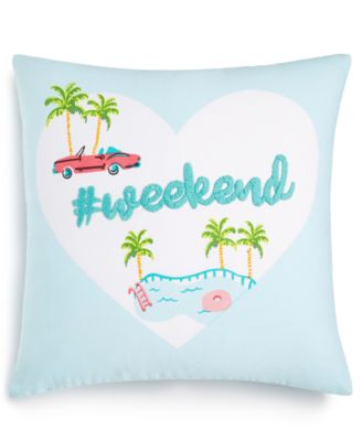 """#Weekend 18"""" Square Decorative Pillow, Created for Macy's"""