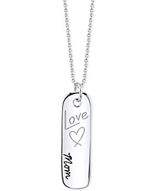 Unwritten Vertical Tag &quot;Love <3 Mom&quot;  18&quot; Pendant Necklace in Sterling Silver