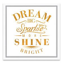 Dream Big Sparkle More Shine Bright Framed Printed Canvas