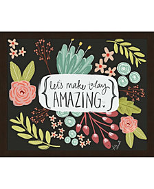 Make Today Amazing By Katie Doucette Framed Art
