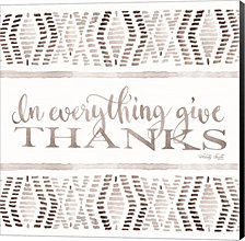 In Everything Give Thanks By Cindy Jacobs Canvas Art