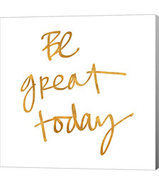Be Great Today by Sd Graphics Studio Canvas Art