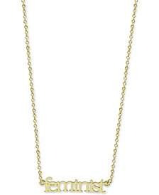 "Feminist Pendant Necklace in Gold-Plated Silver, 17-1/2 + 2"" extender"