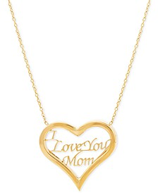 "Heart ""I Love You Mom"" 17"" Pendant Necklace in 10k Gold"