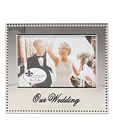 """Our Wedding Picture Frame - 4"""" x 6"""""""