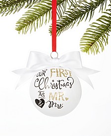 Our First Our First Christmas as Mr. and Mrs. Ball Ornament Created For Macy's