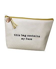 Lillian Rose This Bag Contains My Face Cosmetic Bag