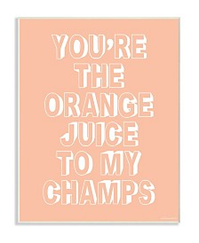 "Stupell Industries You're The OJ to my Champs Wall Plaque Art, 10"" x 15"""