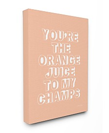"Stupell Industries You're The OJ to my Champs Canvas Wall Art, 24"" x 30"""