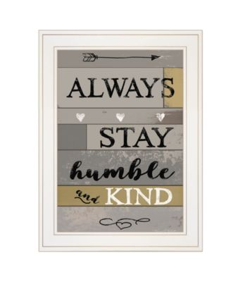 """Always Stay Humble and Kind by Karen Tribett, Ready to hang Framed Print, White Frame, 15"""" x 21"""""""