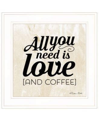 """All You Need is Love and Coffee by SUSAn Ball, Ready to hang Framed Print, White Frame, 15"""" x 15"""""""