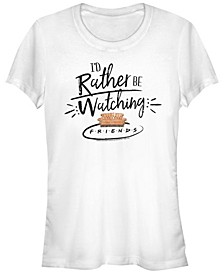 Friends I'D Rather Be Watching Friends Text Women's Short Sleeve T-Shirt