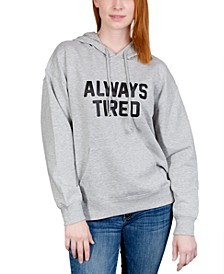Juniors' Always Tired Graphic Hoodie Sweatshirt