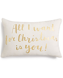 Holiday Lane ''All I Want For Christmas Is You'' Decorative Pillow, Created for Macy's
