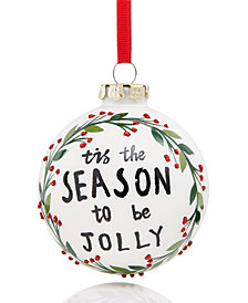 Holiday Lane Season To Be Jolly Ornament, Created for Macy's