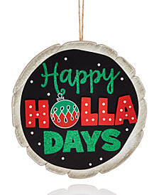 Holiday Lane Happy Holla Days Ornament, Created for Macy's