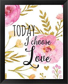 Today I Choose Love by Jo Moulton Framed Art
