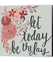 Let Today Be the Day by Katie Doucette Canvas Art