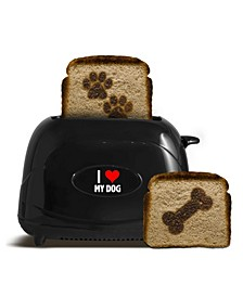 Pet Toast I Love My Dog