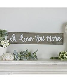 "VIP Home International Wood ""I Love You More"" Sign"