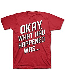 Big Boys What Had Happened Was T-Shirt