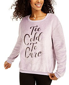 Juniors' Too Cold To Care Plush Sweatshirt