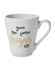 """Give Me Some Sugar""  Ceramic Mug"