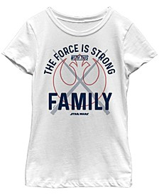 Star Wars Big Girl's Force Is Strong Rebel Family Short Sleeve T-Shirt