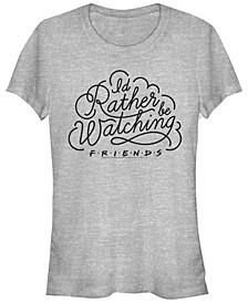 Friends I'D Rather Be Watching Text Women's Short Sleeve T-Shirt