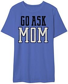 Go Ask Mom Men's Graphic T-Shirt