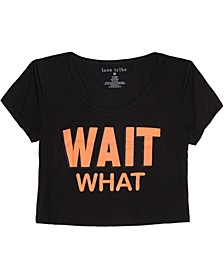 Juniors' Wait What T-Shirt