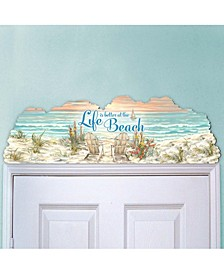 by Dona Gelsinger Life is Better Over The Door Beach Home and Outdoor Decor
