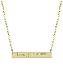 """Love you More"" Bar Pendant Necklace, 16"" + 2"" extender, Created for Macy's"