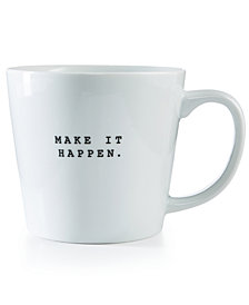 CLOSEOUT! The Cellar Make it Happen Mug, Created for Macy's