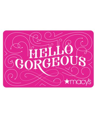 Hello Gorgeous Gift Card E-Gift Card - Gift Cards - Macy's