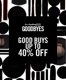 MAC Goodbyes - Up to 40% off select MAC products
