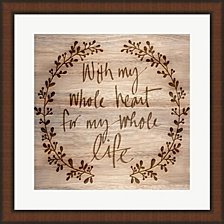 With My Whole Heart by SD Graphics Studio Framed Art