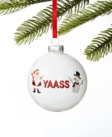 Holiday Lane Make Merry 2019 Yaass Ball Ornament, Created for Macy's