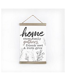 Home Where Family Gathers, Friends Meet & Roots Grow Wall Art