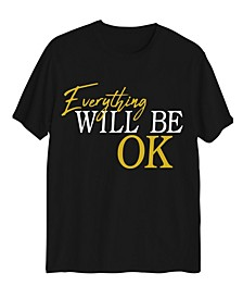 Women's Everything Will Be ok T-shirt