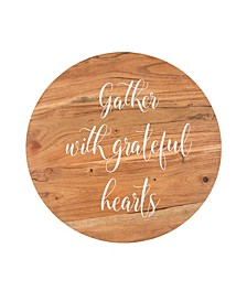 "16"" Lazy Susan - ""Gather with Grateful Hearts"""