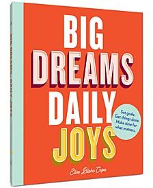 Big Dreams, Daily Joys Paperback Book