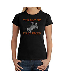 La Pop Art Women's T-Shirt with This Aint My First Rodeo Word Art