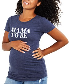 Mama To Be Graphic T-Shirt