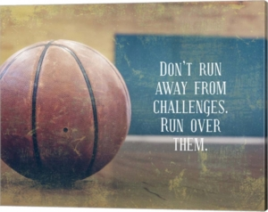 Don'T Run Away From Challenges - Basketball By Sports Mania Canvas Art