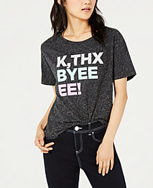 Love Tribe Juniors' K, Thx Byeeee! Graphic-Print T-Shirt