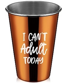 Thirstystone Can't Adult Today Copper Stainless Steel All-Purpose Cup