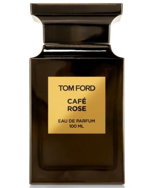 Tom Ford Cafe Rose Eau de Parfum Spray, 3.3-oz.