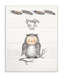 """Stupell Industries Smarter Than You Know Owl Wall Plaque Art, 12.5"""" x 18.5"""""""