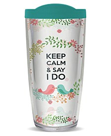 Keep Calm Say I Do Double Wall Insulated Tumbler, 16 oz